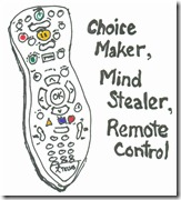 Choice Make, Mind Stealer, Remote Control